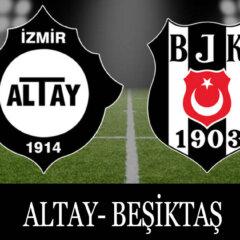 Altay-Beşiktaş maçı Canlı İzle Şifresiz Altay-Bjk ilk 11'ler