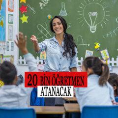 Kamuya 20 bin öğretmen atanacak
