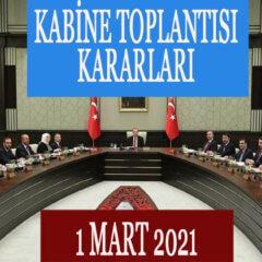 Kabine Toplantısı Kararları 1 Mart: Kabine Toplantısı Kararları Neler?