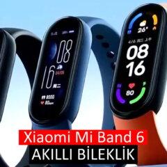 Xiaomi Mi Band 6 akıllı bileklik Fiyat ve Özellikleri | Xiaomi akıllı bileklik