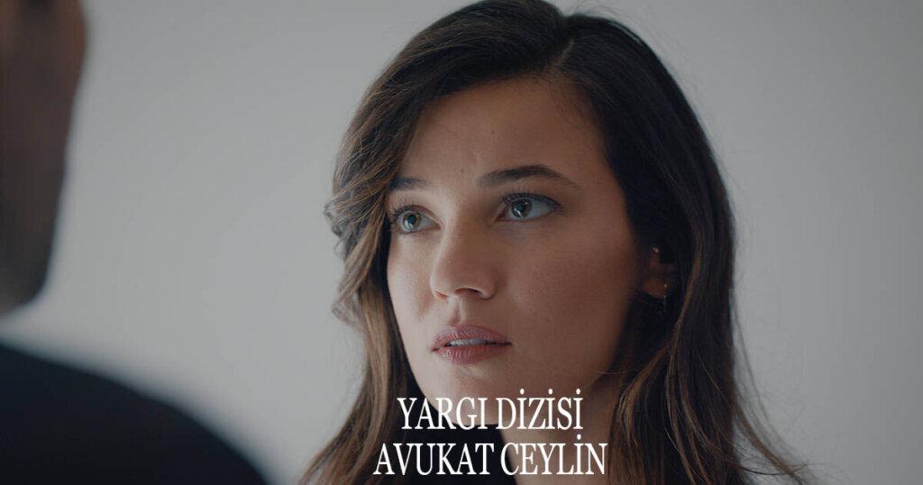 Yargı Dizisi Ceylin Kimdir? Avukat Ilgaz Kim? Pınar Deniz