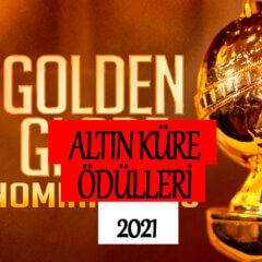 Altın Küre Ödülleri 2021 Altın Küre Kazananlar