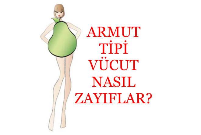 armut vücut tipi nasıl zayıflar