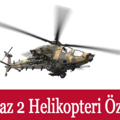 T129 ATAK FAZ-2 Atak 2 Helikopteri Özellikleri: