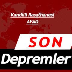 Depremler Son Dakika Türkiye » Son Depremler Kandilli ve AFAD