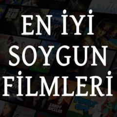 En İyi Soygun Filmleri: Hırsızlık ve Banka Soygunu Temalı Filmler
