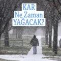Ankara'ya İstanbul'a kar ne zaman yağacak?