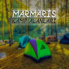 Marmaris Kamp Alanları: Marmaris'e Yakın Kamp Yerleri