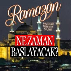 Ramazan ne zaman başlayacak? İlk oruç ne zaman tutulacak?