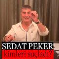 Sedat Peker Kimleri Suçladı? Sedat Peker Son Video Kısa Özet