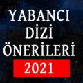 Yabancı Dizi Önerileri 2021 » Yeni Çıkan Diziler Listesi